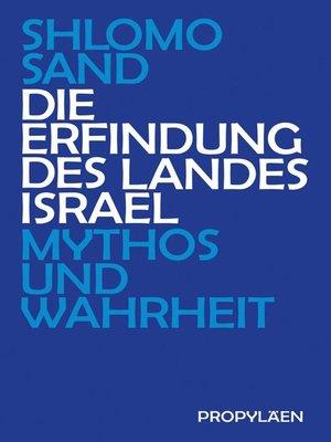 cover image of Die Erfindung des Landes Israel