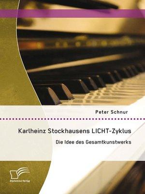 cover image of Karlheinz Stockhausens LICHT-Zyklus
