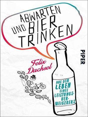 cover image of Abwarten und Bier trinken