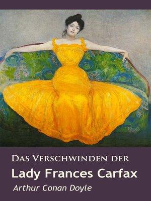 cover image of Das Verschwinden der Lady Frances Carfax