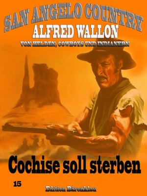 cover image of Cochise soll sterben (San Angelo Country) Band 15