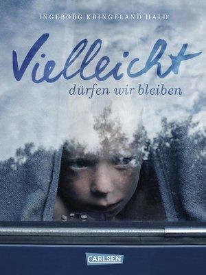 cover image of Vielleicht dürfen wir bleiben