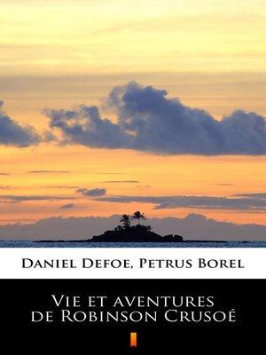 cover image of Vie et aventures de Robinson Crusoé