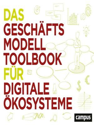 cover image of Das Geschäftsmodell-Toolbook für digitale Ökosysteme
