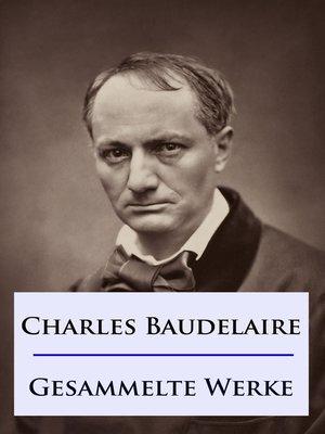cover image of Baudelaire--Gesammelte Werke