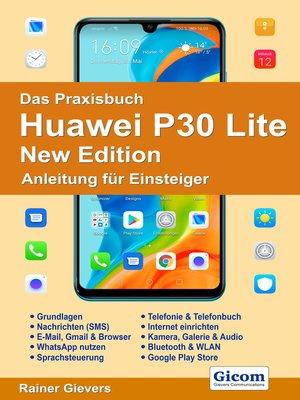 cover image of Das Praxisbuch Huawei P30 Lite New Edition--Anleitung für Einsteiger978-3-96469-097-5