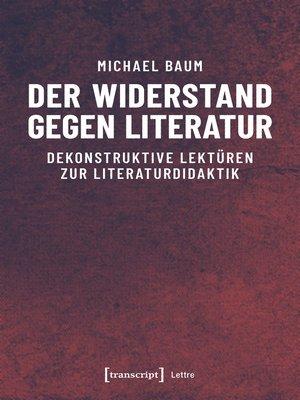 cover image of Der Widerstand gegen Literatur