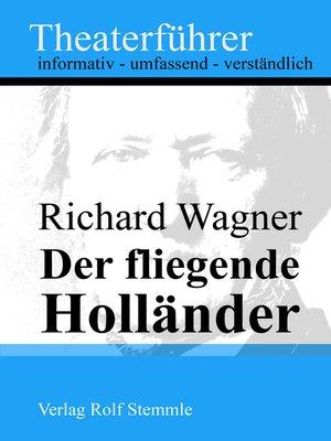 cover image of Der fliegende Holländer--Theaterführer im Taschenformat zu Richard Wagner