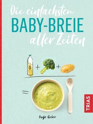 cover image of Die einfachsten Babybreie aller Zeiten