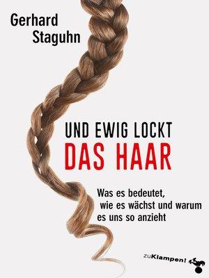 cover image of Und ewig lockt das Haar