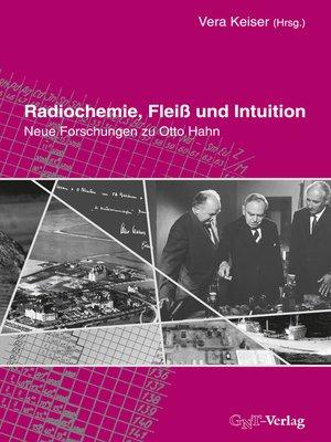 cover image of Radiochemie, Fleiß und Intuition