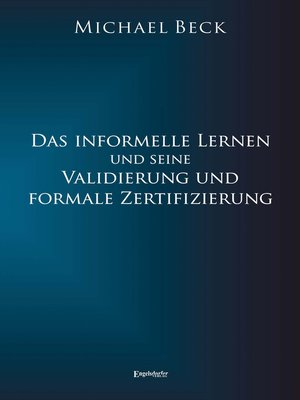 cover image of Das informelle Lernen und seine Validierung und formale Zertifizierung