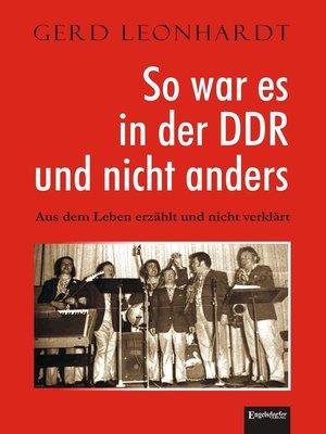 cover image of So war es in der DDR und nicht anders