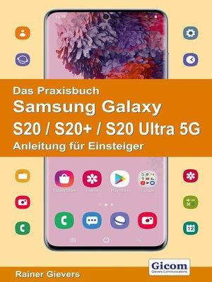 cover image of Das Praxisbuch Samsung Galaxy S20 / S20+ / S20 Ultra 5G--Anleitung für Einsteiger