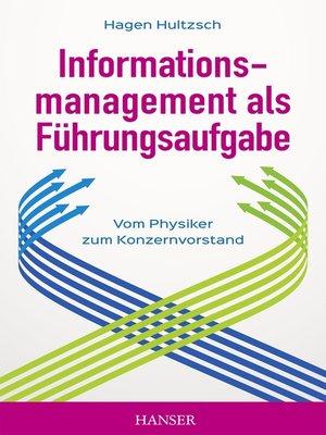 cover image of Informationsmanagement als Führungsaufgabe--vom Physiker zum Konzernvorstand