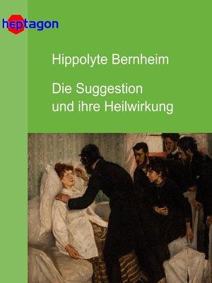 cover image of Die Suggestion und ihre Heilwirkung