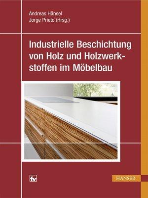 cover image of Industrielle Beschichtung von Holz und Holzwerkstoffen im Möbelbau