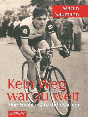 cover image of Kein Weg war zu weit