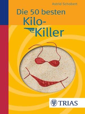 cover image of Die 50 besten Kilo-Killer