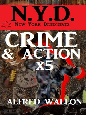 cover image of N.Y.D.--Crime und Action mal 5--Sammelband (N.Y.D.--New York Detectives)