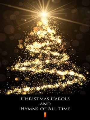cover image of Christmas Carols and Hymns of All Time