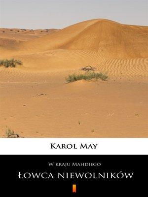 cover image of W kraju Mahdiego. Łowca niewolników