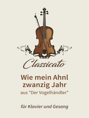 cover image of Wie mein Ahnl zwanzig Jahr