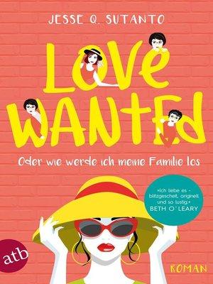 cover image of Love wanted--Oder wie werde ich meine Familie los