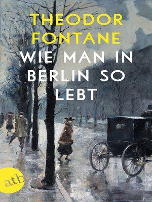 cover image of Wie man in Berlin so lebt