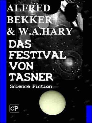 cover image of Das Festival von Tasner (Science Fiction Abenteuer)