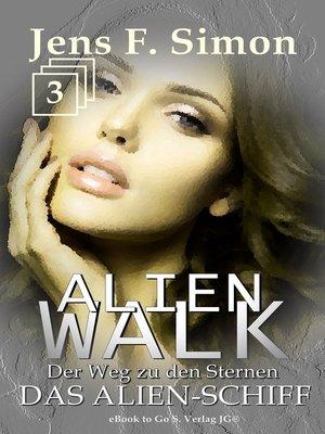 cover image of Das Alien-Schiff (ALienWalk 3)