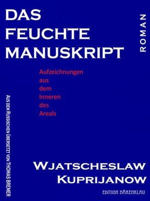 cover image of Das feuchte Manuskript