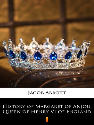 cover image of History of Margaret of Anjou, Queen of Henry VI of England