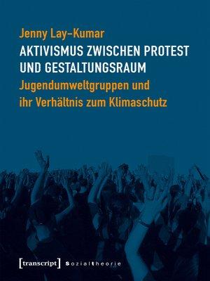 cover image of Aktivismus zwischen Protest und Gestaltungsraum