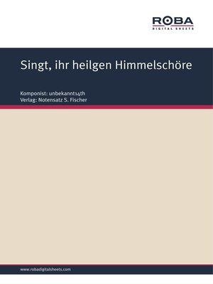cover image of Singt, ihr heilgen Himmelschöre