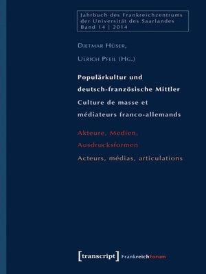 cover image of Populärkultur und deutsch-französische Mittler / Culture de masse et médiateurs franco-allemands