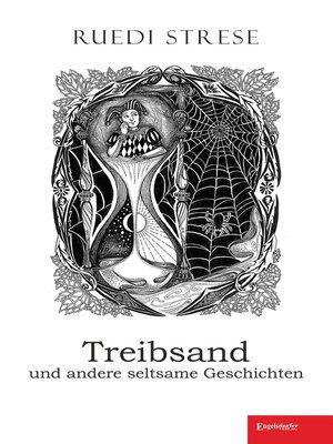 cover image of Treibsand und andere seltsame Geschichten