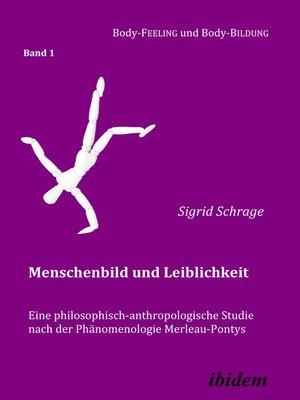 cover image of Menschenbild und Leiblichkeit. Eine philosophisch-anthropologische Studie nach der Phänomenologie Merleau-Pontys