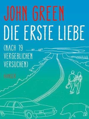 cover image of Die erste Liebe (nach 19 vergeblichen Versuchen)