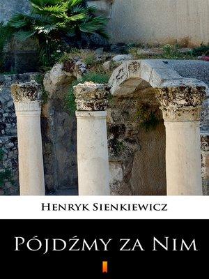 cover image of Pójdźmy za Nim