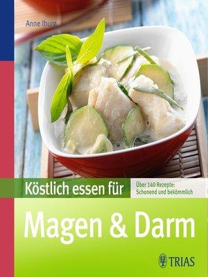 cover image of Köstlich essen für Magen & Darm