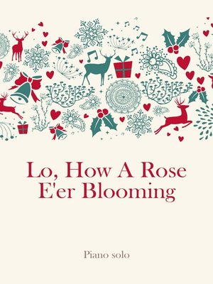 cover image of Lo, How a Rose E'er Blooming