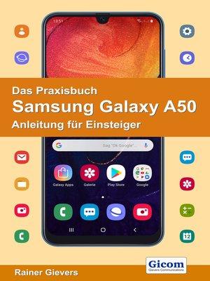 cover image of Das Praxisbuch Samsung Galaxy A50--Anleitung für Einsteiger