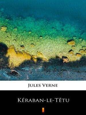 cover image of Kéraban-le-Têtu