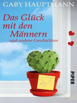 cover image of Das Glück mit den Männern