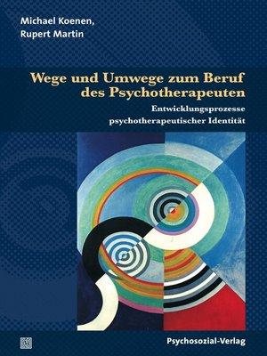 cover image of Wege und Umwege zum Beruf des Psychotherapeuten
