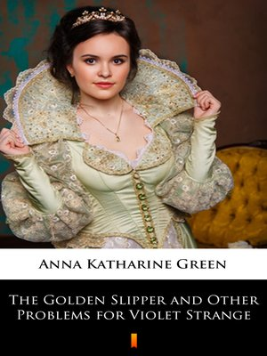 cover image of The Golden Slipper and Other Problems for Violet Strange