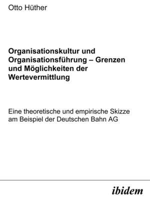 cover image of Organisationskultur und Organisationsführung – Möglichkeiten und Grenzen der Wertevermittlung