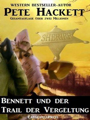 cover image of Bennett und der Trail der Vergeltung