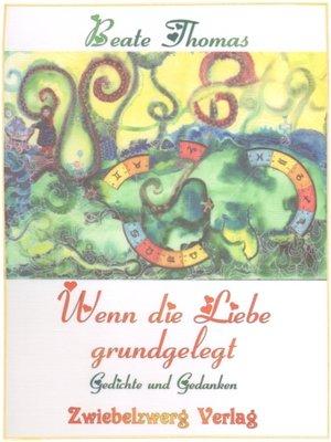 cover image of Wenn die Liebe grundgelegt